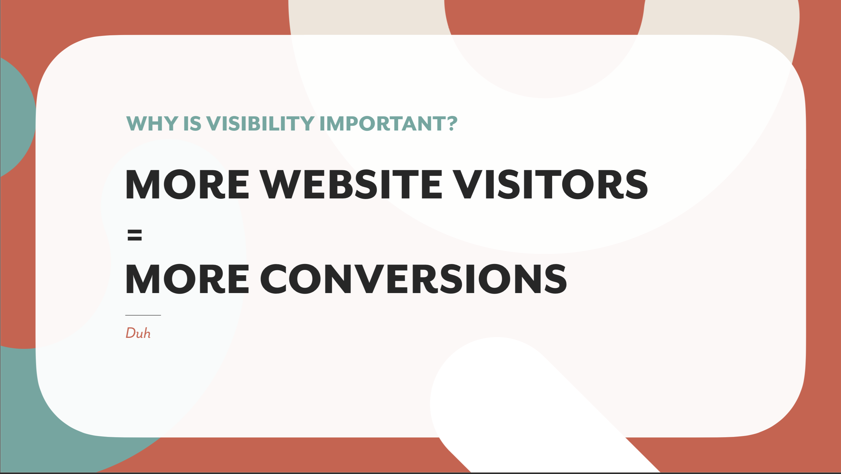 More visibility equals more conversions